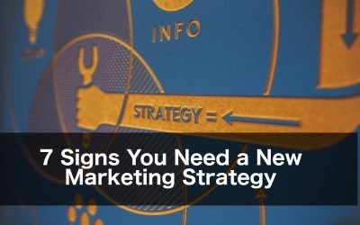 7 Signs You Need a New Marketing Strategy