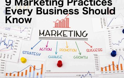 9 Marketing Practices Every Business Should Know