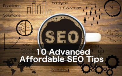10 Advanced Yet Affordable SEO Tips From Industry Experts